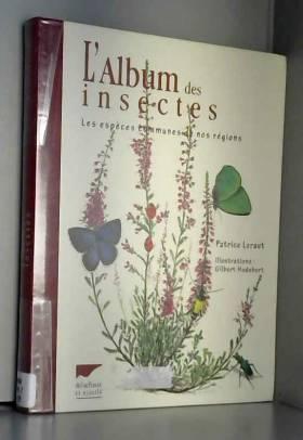 L'album des insectes. Les...
