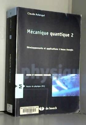 Mécanique quantique : Tome...