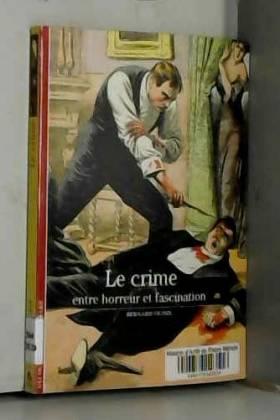 Le crime: Entre horreur et...