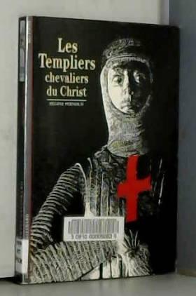 Les Templiers : Chevaliers...