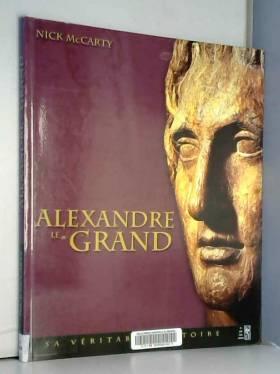 Alexandre le Grand : Sa...