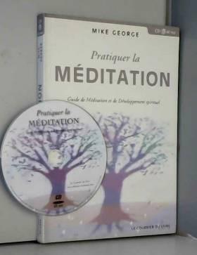 Pratiquer la méditation :...