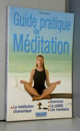 Léonard Ruben - Guide pratique de méditation