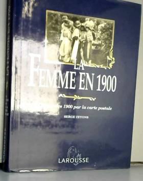 La femme en 1900 : Les...