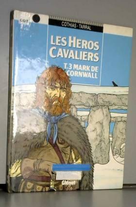 Les Héros cavaliers, tome 3...