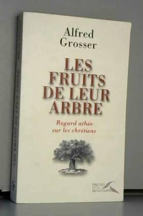 Les fruits de leur arbre :...