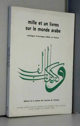Centre interinstitutionnel pour la diffusion de... - Mille et un livres sur le monde arabe