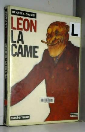 Léon la Came : Léon la Came