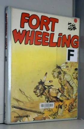 Fort Wheeling : Tome 1