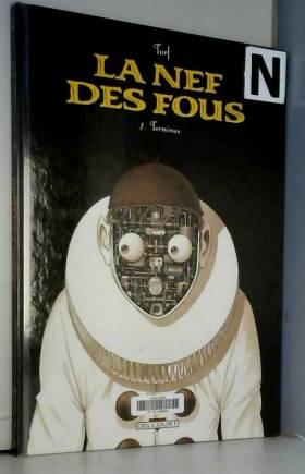 La Nef des Fous, Tome 7 :...