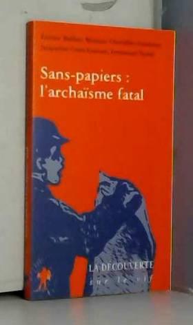 Sans-papiers : l'archaïsme...
