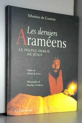 Les derniers Araméens: Le...