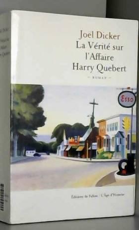 Joël Dicker - La vérité sur l'Affaire Harry Quebert - Prix Goncourt des lycéens 2012 et Grand Prix du Roman de...
