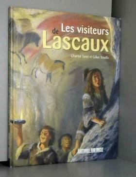Chantal Tanet et Gilles Tosello - Les visiteurs de Lascaux