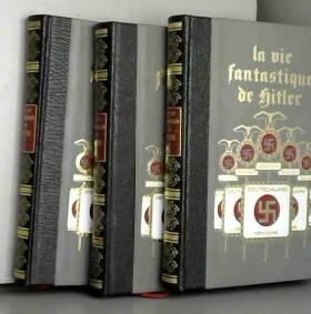 Riccheza Giulio - La vie fantastique d'adolf hitler, 3 volumes