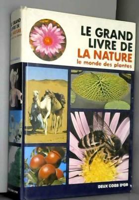 Francesco Bianchini - LE GRAND LIVRE DE LA NATURE. Le monde des plantes
