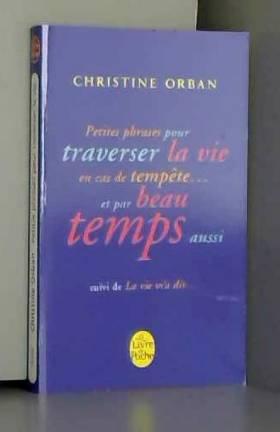 Christine Orban - La vie m'a dit suivi de Petites phrases