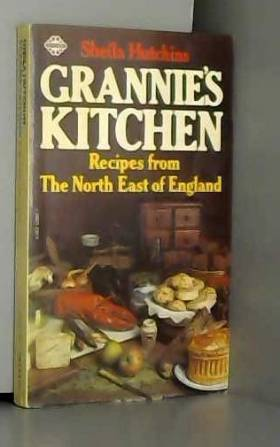 Sheila Hutchins - GRANNIE'S KITCHEN: Recipes from East Anglia