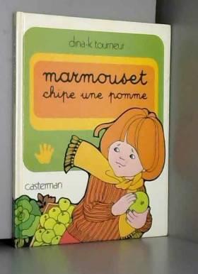 Dina Kathelyn - Les Grandes actions de Marmouset, Tome 2 : Marmouset chipe une pomme