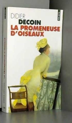 Didier Decoin - La promeneuse d'oiseaux
