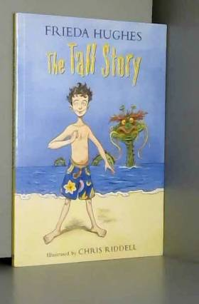 Frieda Hughes - The Tall Story (Colour Storybook)