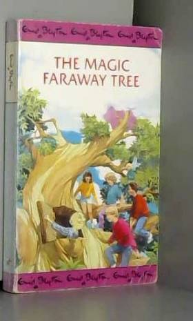 Enid Blyton - The Magic Faraway Tree