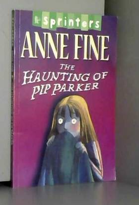 Anne Fine - The Haunting of Pip Parker