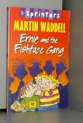 Martin Waddell - Ernie and the Fishface Gang