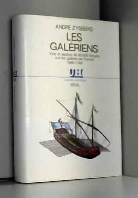 Les galériens - Vies et...