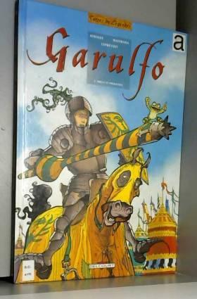 Garulfo, tome 5 : Preux et...