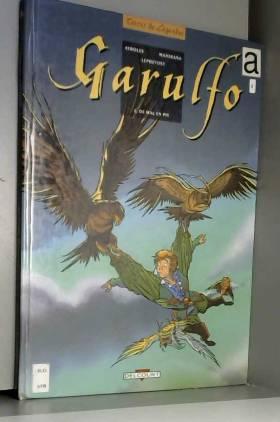 Garulfo, tome 2 : De mal en...