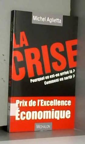 La crise : Pourquoi en...