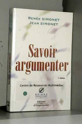 Savoir argumenter: Du...