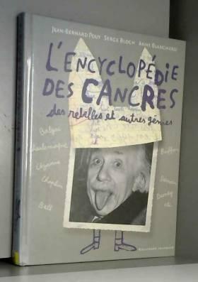 L'encyclopédie des cancres,...