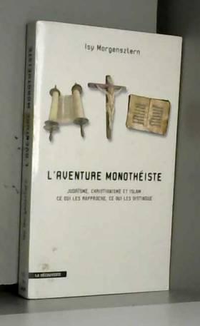 L'aventure monothéiste