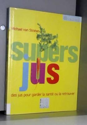 Super jus : Des jus pour...