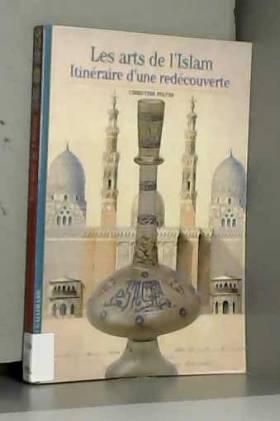 Les arts de l'Islam:...
