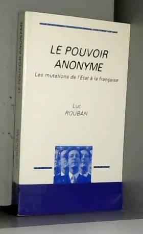 Le pouvoir anonyme : Les...