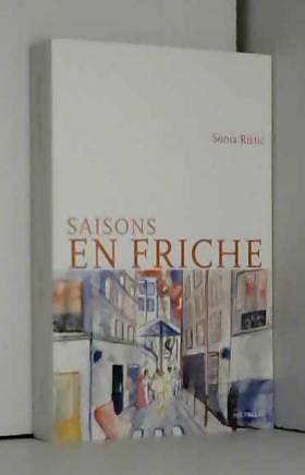 Sonia Ristic - Saisons en friche
