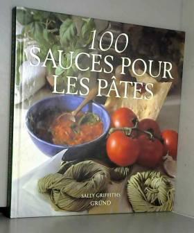Sally Griffiths - 100 sauces aux épices