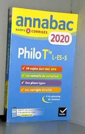 Sabrina Cerqueira, Didier Guimbail et Stéphanie... - Annales Annabac 2020 Philosophie Tle L, ES, S: sujets et corrigés du bac Terminale séries générales