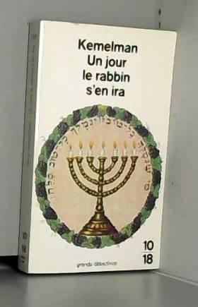Harry Kemelman - Le Jour où le rabbin s'en ira