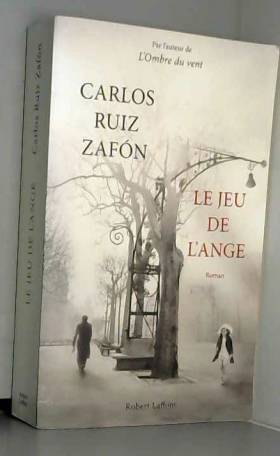 Carlos Ruiz Zafón - Le jeu de l'ange