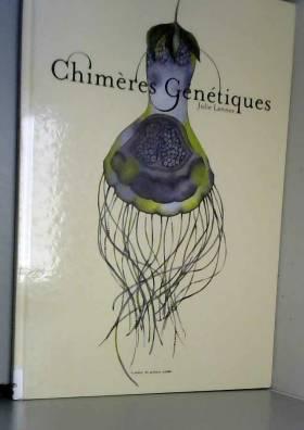 Julie Lannes - Chimères génétiques