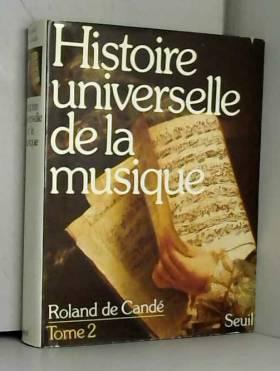 Roland de Candé - Histoire universelle de la musique Tome 2