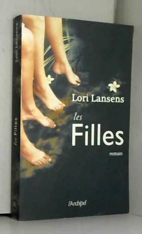 Lori Lansens - Les Filles