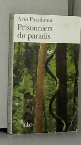 Arto Paasilinna et Antoine Chalvin - Prisonniers du paradis