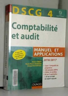 Robert Obert, Marie-Pierre Mairesse et Arnaud... - DSCG 4 - Comptabilité et audit - 2016/2017 - 7e éd - Manuel et applications