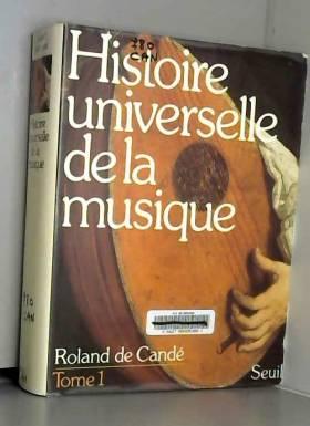Roland de Cande - Histoire universelle de la musique (1)