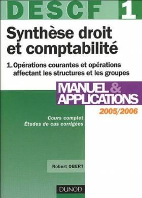 Robert Obert - Synthèse droit et comptabilité 2005/2006 - DESCF n° 1 : Opérations courantes et opérations...